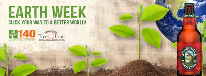 Woodchuck Hard Cider Earth Week Campaign