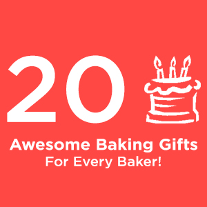 20 Gifts For Bakers | TiffSetzler.WordPress.com