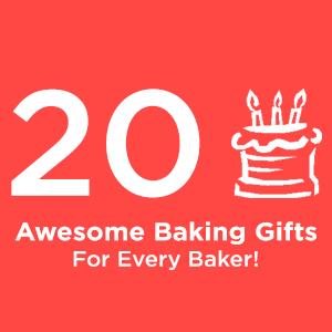20 Gifts For Bakers | TiffSetzler.WordPress.com