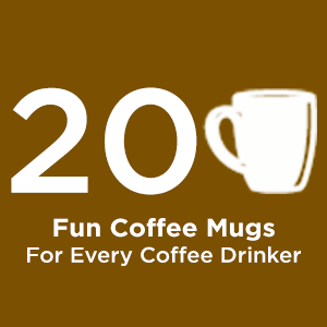 20 Fun Coffee Mugs | TiffSetzler.WordPress.com