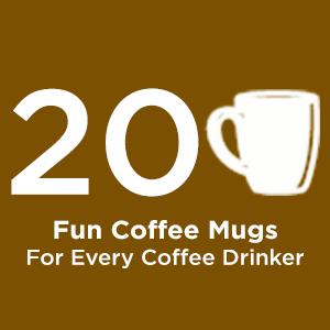 20 Fun Coffee Mugs | TiffSetzler.WordPress.com