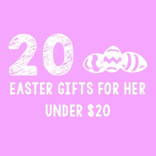20 Easter Gifts For Her - Under $20 | TSetzler.Wordpress.com
