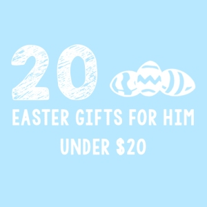 20 Easter Gifts For Him - Under $20 | TSetzler.Wordpress.com