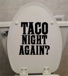 Taco Night Again? Toilet Decal